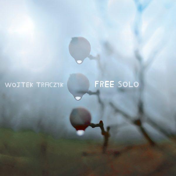 WOJTEK TRACZYK FREE SOLO